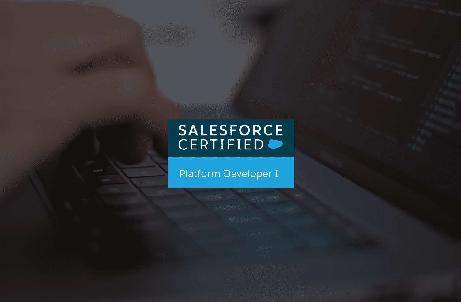 Salesforce Platform Developer I Certification
